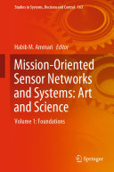 Mission Oriented Sensor Networks and Systems  Art and Science