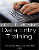 Data Entry Training  The Good  the Bad and the Ugly