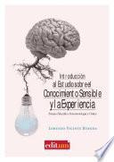Introducción al Estudio sobre el Conocimiento Sensible y la Experiencia