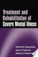 Treatment and Rehabilitation of Severe Mental Illness