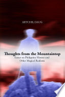 Thoughts from the Mountaintop  Essays on Philippine History and other Magical Realisms Book