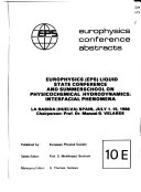 Europhysics  EPS  Liquid State Conference And Summerschool On Physicochemical Hydrodynamics  Interfacial Phenomena  La Rabida  Huelva  Spain  July 1 15  1986