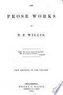 The Prose Works of N.P. Willis