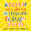 You Are Doing a Freaking Great Job.