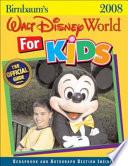 Birnbaum's Walt Disney World for Kids, by Kids 2008