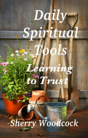 Pdf Daily Spiritual Tools, Learning to Trust