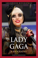 Lady Gaga: A Biography