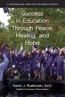 Success in Education Through Peace, Healing, and Hope
