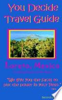 You Decide Travel Guide  Loreto 2nd Edition