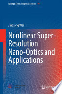 Nonlinear Super Resolution Nano Optics And Applications Book PDF