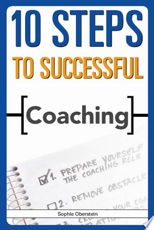 Download 10 Steps to Successful Coaching Free Books - Read Books
