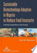 Sustainable Biotechnology Adoption in Nigeria to Reduce Food Insecurity Book