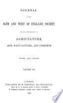 Journal of the Bath and West of England Society for the Encouragement of Agriculture, Arts, Manufactures, and Commerce