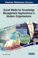 Social Media for Knowledge Management Applications in Modern Organizations [Pdf/ePub] eBook