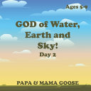 GOD of Water  Earth and Sky    Day 2