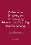 Mathematical Discovery on Understanding  Learning and Teaching Problem Solving  Volumes I and II