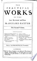 The Practical Works of the Late Reverend and Pious Mr. Richard Baxter