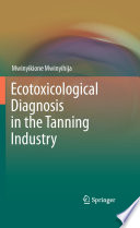 Ecotoxicological Diagnosis in the Tanning Industry Book