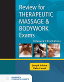 Review for Therapeutic Massage and Bodywork Exams Enhanced Edition