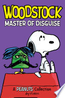 Woodstock: Master of Disguise (PEANUTS AMP! Series Book 4) image