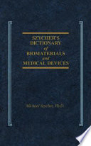Szycher S Dictionary Of Biomaterials And Medical Devices Book PDF