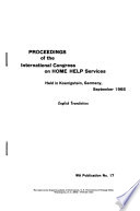 Proceedings Of The International Congress On Home Help Services Held In Koenigstein Germany September 1965