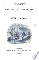 Humboldt S Travels And Discoveries In South America