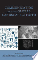Communication And The Global Landscape Of Faith Book