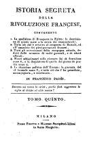 Istoria segreta della Rivoluzione francese, dalla Convocazione de' Notabili fino alla presa dell'Isola di Malta ... di Francesco Pagès. Tomo 1. [-7]