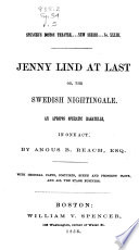 Spencer s Boston Theatre  Jenny Lind at last  or  The Swedish nightingale