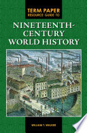 Term Paper Resource Guide To Nineteenth Century World History