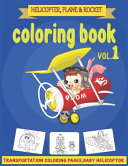 Helicopter  Planes   Rocket Coloring Book
