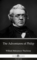 The Adventures of Philip by William Makepeace Thackeray   Delphi Classics  Illustrated