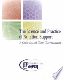 The Science and Practice of Nutrition Support Book