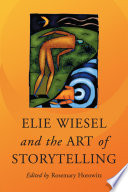 Elie Wiesel and the Art of Storytelling Book