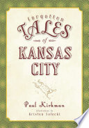 Forgotten Tales of Kansas City