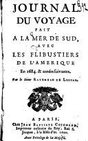 Journal du voyage fait a la mer de Sud avec les flibustiers de l'Amerique, en 1684 & années suivantes