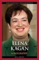 Elena Kagan: A Biography