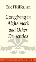 Caregiving in Alzheimer s and Other Dementias