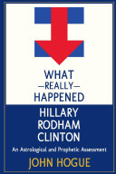 What Really Happened Hillary Rodham Clinton  An Astrological and Prophectic Assessment