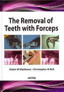 The Removal of Teeth with Forceps