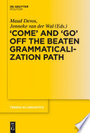 'COME' and 'GO' off the Beaten Grammaticalization Path