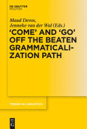 COME  and  GO  off the Beaten Grammaticalization Path