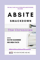 ABSITE Smackdown  The Chronicles  The Only Case Log System with ABSITE Review Facts   Questions Built In