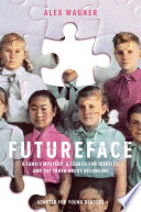 Futureface  Adapted for Young Readers