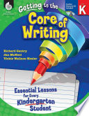 Getting To The Core Of Writing Level K