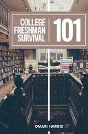 College Freshman Survival 101