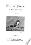 Culm Rock  A Book for Boys