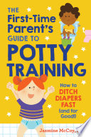 The First Time Parent s Guide to Potty Training