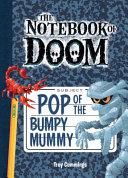 Pop of the Bumpy Mummy: #6